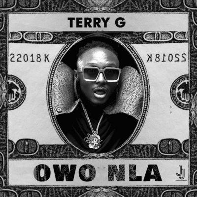 Music   TerryG – Owo Nla