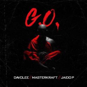 Davolee ft. Masterkraft & Jaido P – G.O