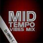 DJ King C – Mid Tempo Vibes Mix