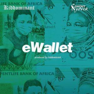 Kiddominant ft. Cassper Nyovest – eWallet