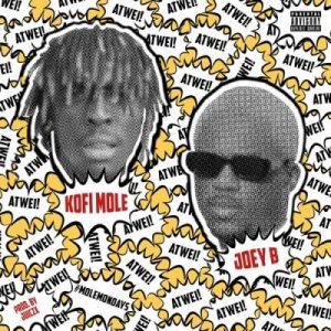 Kofi Mole ft. Joey B – Atwei! (Prod. by Juiczx)