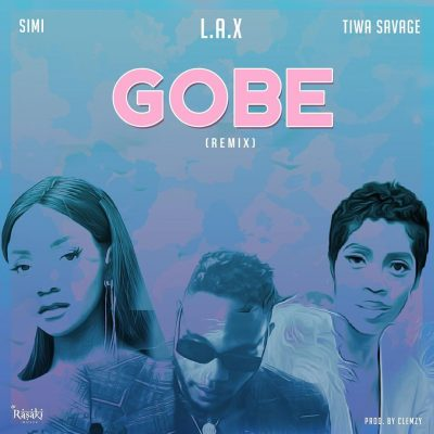 L.A.X ft. Tiwa Savage & Simi – Gobe (Remix)