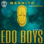 Magnito ft. Ninety6 – Edo Boys