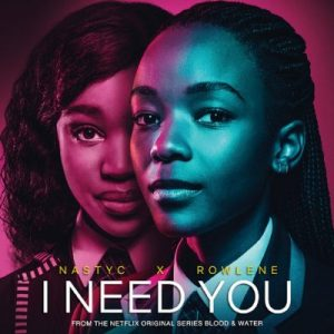 Nasty C ft. Rowlene – I Need You