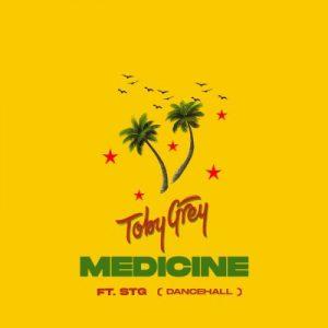 Toby Grey ft. STG – Medicine (Dancehall Refix)