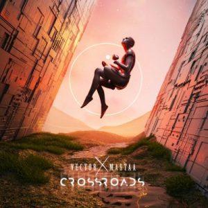 Vector & Masterkraft - Crossroads EP Artwork