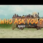 [Video] Oga Network ft. Harrysong – Who Ask You (Remix)