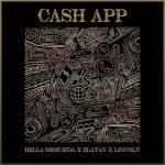Bella Shmurda ft. Zlatan, Lincoln – Cash App