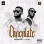 King Aaron ft. Peruzzi – Chocolate