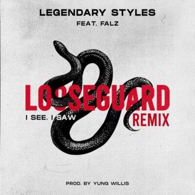 Legendary Styles ft. Falz – Loose Guard (I See, I Saw) [Remix]